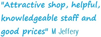 Attractive shop, helpful, knowledgeable staff and good prices